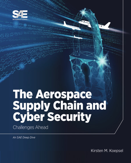Challenges ahead: cybersecurity and the aerospace supply chain  Identify vulnerabilities, reduce risks throughout supply chain to protect against cyberattacks.