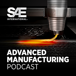 SAE Advanced Manufacturing podcast
