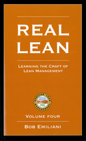 Real Lean: Learning the Craft of Lean Management, Vol 4