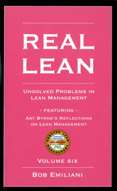 Real Lean: Unsolved Problems in Lean Management, Vol 6