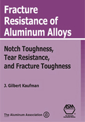 Fracture Resistance of Aluminum Alloys: Notch Toughness, Tear Resistance, and Fracture Toughness