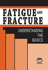Fatigue and Fracture: Understanding the Basics