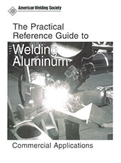 The Practical Reference Guide to Welding Aluminum in Commercial Applications