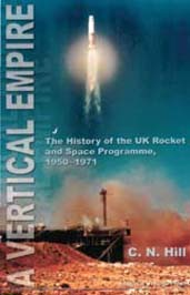 A Vertical Empire: The History of the UK Rocket and Space Programme, 1950-1971