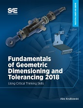 Fundamentals of Geometric Dimensioning and Tolerancing 2018: Using Critical Thinking Skills