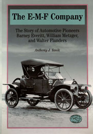 The E-M-F Company:  The Story of Automotive Pioneers Barney Everitt, William Metzger, and Walter Flanders