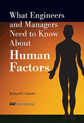 What Engineers and Managers Need to Know About Human Factors