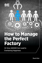 How to Manage the Perfect Factory or How AS6500 Can Lead To Everlasting Happiness