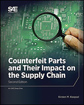 Counterfeit Parts and Their Impact on the Supply Chain, Second Edition