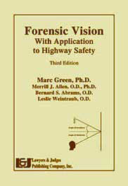 Forensic Vision with Application to Highway Safety, Third Edition Marc Green, Merrill J. Allen, Bernard S. Abrams and Leslie Weintraub