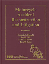 Motorcycle Accident Reconstruction and Litigation Kenneth S. Obenski, Paul F. Hill, Eric S. Shapiro and Jack C., Ph.D. Debes