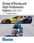 Design of Racing and High-Performance Engines 2004-2013