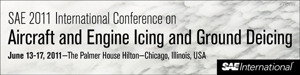 SAE 2011 International Conference on Aircraft and Engine Icing and Ground Deicing June 13-17, 2011 The Palmer House Hilton Chicago, Illinois, USA