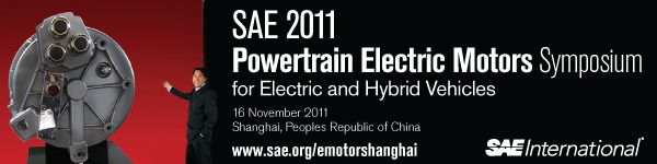 SAE 2011 Powertrain Electric Motors Symposium - for Electric and Hybrid Vehicles November 16, 2011 Shanghai, China