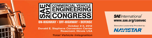 SAE 2012 Commercial Vehicle Engineering Congress October 2-3, 2012 Donald E. Stephens Convention Center Rosemont, Illinois, USA