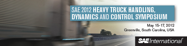 SAE 2012 Heavy Truck Handling, Dynamics, & Control Symposium May 15-17, 2012 Greenville, South Carolina, USA