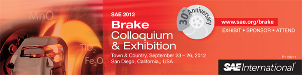 SAE 2012 Brake Colloquium & Exhibition - 30th Annual September 18-21, 2012 New Orleans Marriott New Orleans, Louisiana, USA