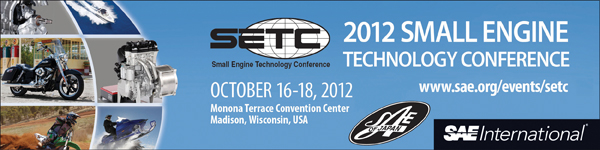 Small Engine Technology Conference October 16-18, 2012 Monona Terrace Convention Center Madison, WI, USA