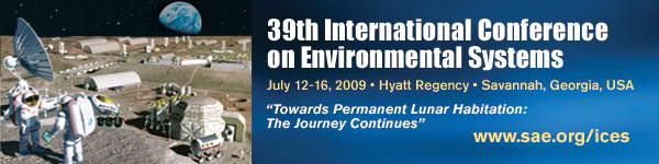 39th International Conference on Environmental Systems July 12-16, 2009 Hyatt Regency Savannah Savannah, Georgia, USA