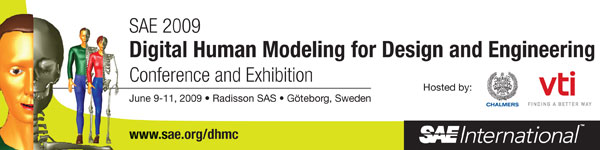 Digital Human Modeling for Design and Engineering Conference June 9-11, 2009 Radisson SAS Scandinavia Hotel S�dra Hamngatan 59-65 P.O. Box 288 S-401 24 G�teborg Sweden