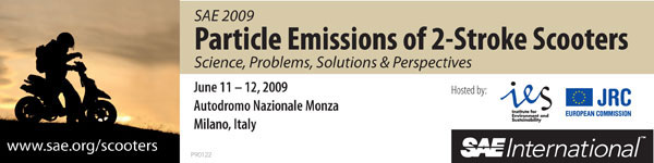 Particle Emissions of 2-Stroke Scooters - Science, Problems, Solutions & Perspectives June 11 - 12, 2009 Autodromo Nazionale Monza Milano, Italy