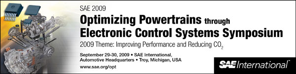 SAE 2009 Optimizing Powertrain Through Electronic Control Systems Symposium Theme: Improving Performance and Reducing CO2 September 29-30, 2009 SAE International - Automotive Headquarters Troy, Michigan, USA
