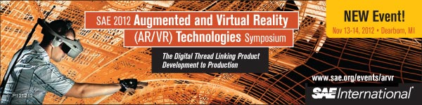 SAE 2012 Augmented and Virtual Reality (AR/VR) Technologies Symposium November 13-14, 2012 <em>Dearborn, Michigan, USA