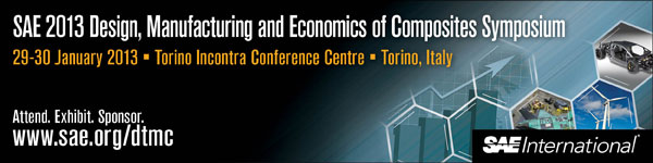 SAE 2013 Design, Manufacturing and Economics of Composites Symposium January 29 - 30, 2013 Torino, Italy