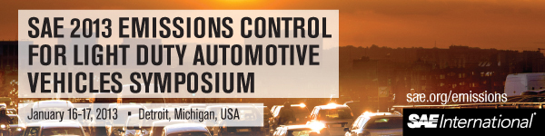 2013 Emissions Control for Light Duty Automotive Vehicles Symposium January 16-17, 2013 Atheneum Hotel Detroit, Michigan, USA