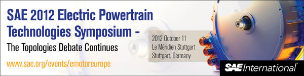 SAE 2012 Electric Powertrain Technologies Symposium - The Topologies Debate Continues October 11, 2012 LeMeridien Stuttgart, Stuttgart GERMANY