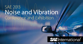 SAE 2013 Noise and Vibration Conference and Exhibition