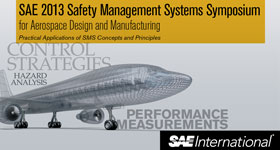 SAE 2013 Safety Management Systems Symposium (for Aerospace Design and Manufacturing)