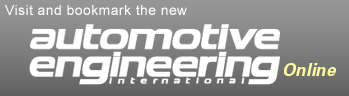 Visit and bookmark the new: Automotive Engineering International Magazine Online