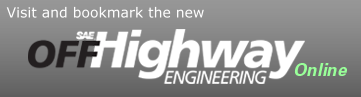 Visit and bookmark the new: SAE Off-Highway Engineering Magazine Online