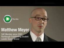 Listen to Matthew Meyer, six year member and winner of the Rumbaugh Outstanding Student Leader Award, explain how SAE Membership has maximized his career success by engaging a multi-industry global engineering community.