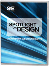 Spotlight on Design™ Series Presents: Counterfeit Electronic Parts